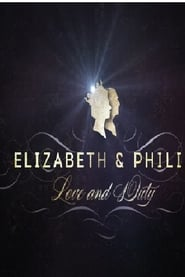 Elizabeth & Philip: Love and Duty