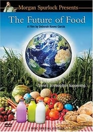 The Future of Food (2004)