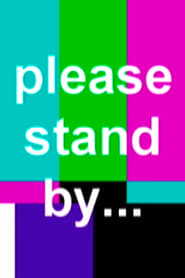Please Stand By... (2007)
