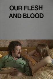 Our Flesh and Blood 1977
