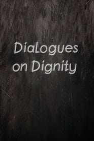 Dialogues on Dignity (2021)