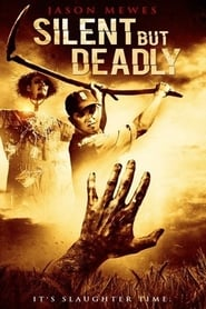 Silent But Deadly (2010)