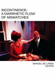 Incontinence: A Diarrhetic Flow of Mismatches 1978