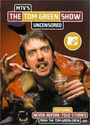 The Tom Green Show: Uncensored (2000)