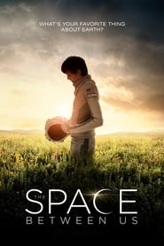 The Space Between Us 2017 Full movie Download free hd