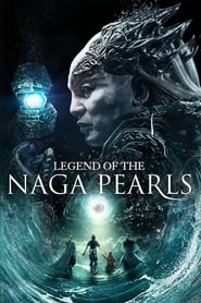 Legend of the Naga Pearls (2017) Hindi Dubbed Full Movie Watch Online Free