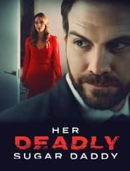 Her Deadly Sugar Daddy (2020) Assistir Online