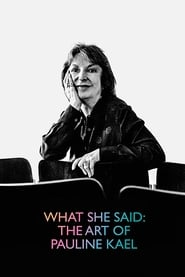 What She Said: The Art of Pauline Kael (2019)