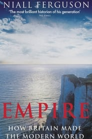 Empire: How Britain Made the Modern World 2003