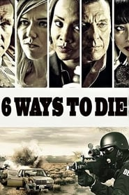 6 Ways to Die