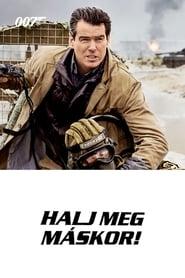 007 - Halj meg máskor