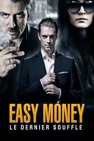 Easy Money : Le dernier souffle