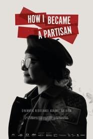 مترجم أونلاين و تحميل How I Became a Partisan 2021 مشاهدة فيلم
