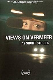 Views on Vermeer - 12 Short Stories 2010