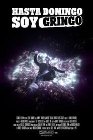 Hasta Domingo Soy Gringo (2020)
