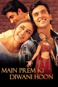 Main Prem Ki Diwani Hoon 2003 Hindi Movie AMZN WebRip 500mb 480p 1.6GB 720p 5GB 10GB 1080p
