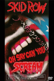 Skid Row: Oh Say Can You Scream (1990)