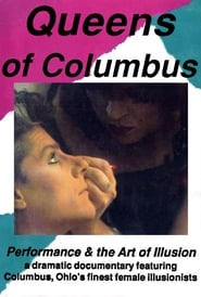Queens of Columbus: Performance and the Art of Illusion movie