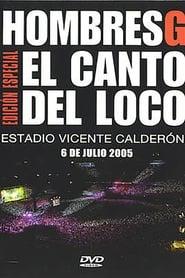 Hombres G & El Canto del Loco - Estadio Vicente Calderon 2005 2005