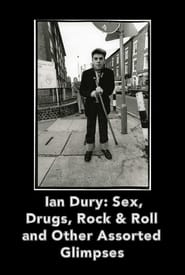 Ian Dury Sex Drugs Rock & Roll & Other Assorted Glimpses