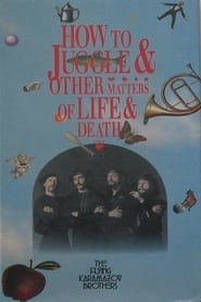 How to Juggle & Other Matters of Life & Death 1990