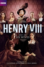 Henry VIII and His Six Wives 2016