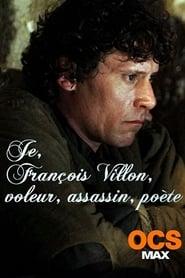 Je, François Villon, voleur, assassin, poète (2011) Online pl Lektor CDA Zalukaj