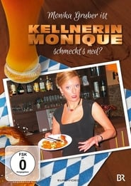 Monika Gruber ist Kellnerin Monique - Schmeckt's ned? 2006