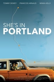 She's in Portland : The Movie | Watch Movies Online