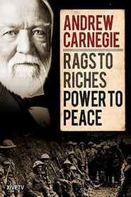 Andrew Carnegie: Rags to Riches, Power to Peace (2015)
