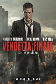 Guardare Vendetta finale - Acts of vengeance