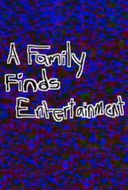 A Family Finds Entertainment 2005