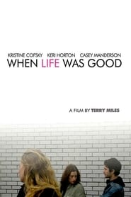 Poster When Life Was Good 2008