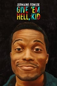 Jermaine Fowler: Give 'Em Hell, Kid