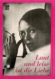 Laut und leise ist die Liebe (1972)