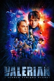 Valerian i miasto tysiąca planet / Valerian and the City of a Thousand Planets 2017
