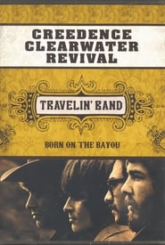 Creedence Clearwater Revival: Travelin' Band 2005