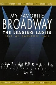 Poster My Favorite Broadway: The Leading Ladies 1999