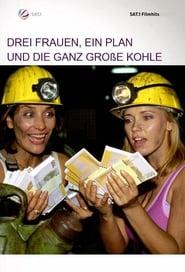 Drei Frauen, ein Plan und die ganz große Kohle 2002
