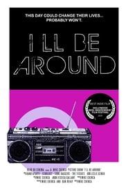 I'll Be Around (2020)