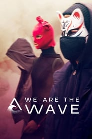 We Are the Wave – Noi suntem valul (2019)