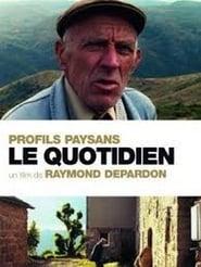 Profils paysans, chapitre 2 : Le Quotidien (2005)