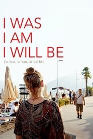 I Was, I Am, I Will Be (2019)