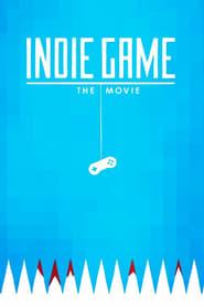 Indie Game: The Movie en cartelera