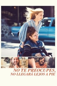 No te Preocupes no Irá Lejos (2018) | No te preocupes no llegará lejos a pie | Dont Worry He Wont Get Far on Foot