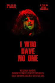 I Who Have No One (2019)