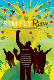 Simply Raw: Reversing Diabetes in 30 Days (2009)
