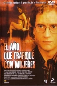 El año que trafiqué con mujeres (2005)