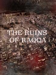 The Ruins of Raqqa
