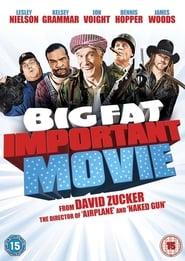 Big Fat Important Movie (2008)